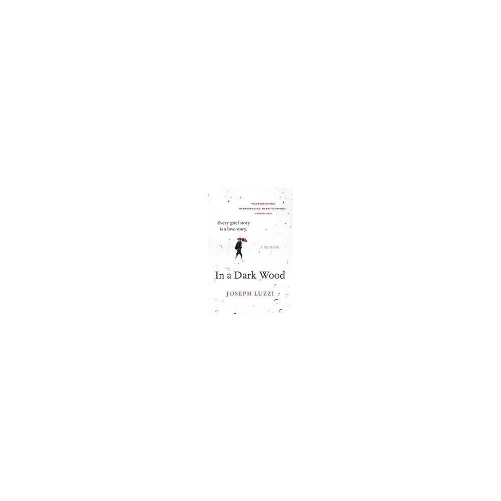 In a Dark Wood (Reprint) (Paperback) (Joseph Luzzi)