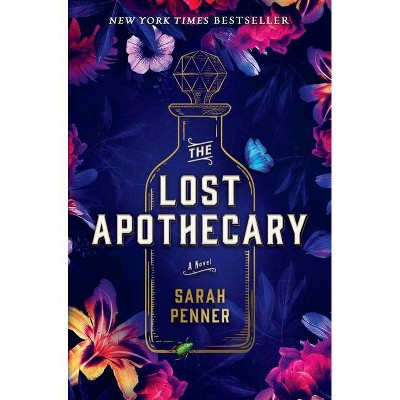 The Lost Apothecary - by Sarah Penner (Hardcover)