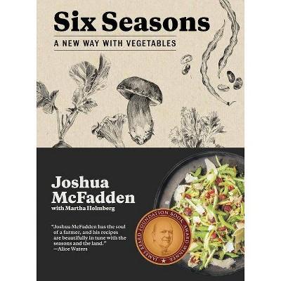Six Seasons - by Joshua McFadden (Hardcover)