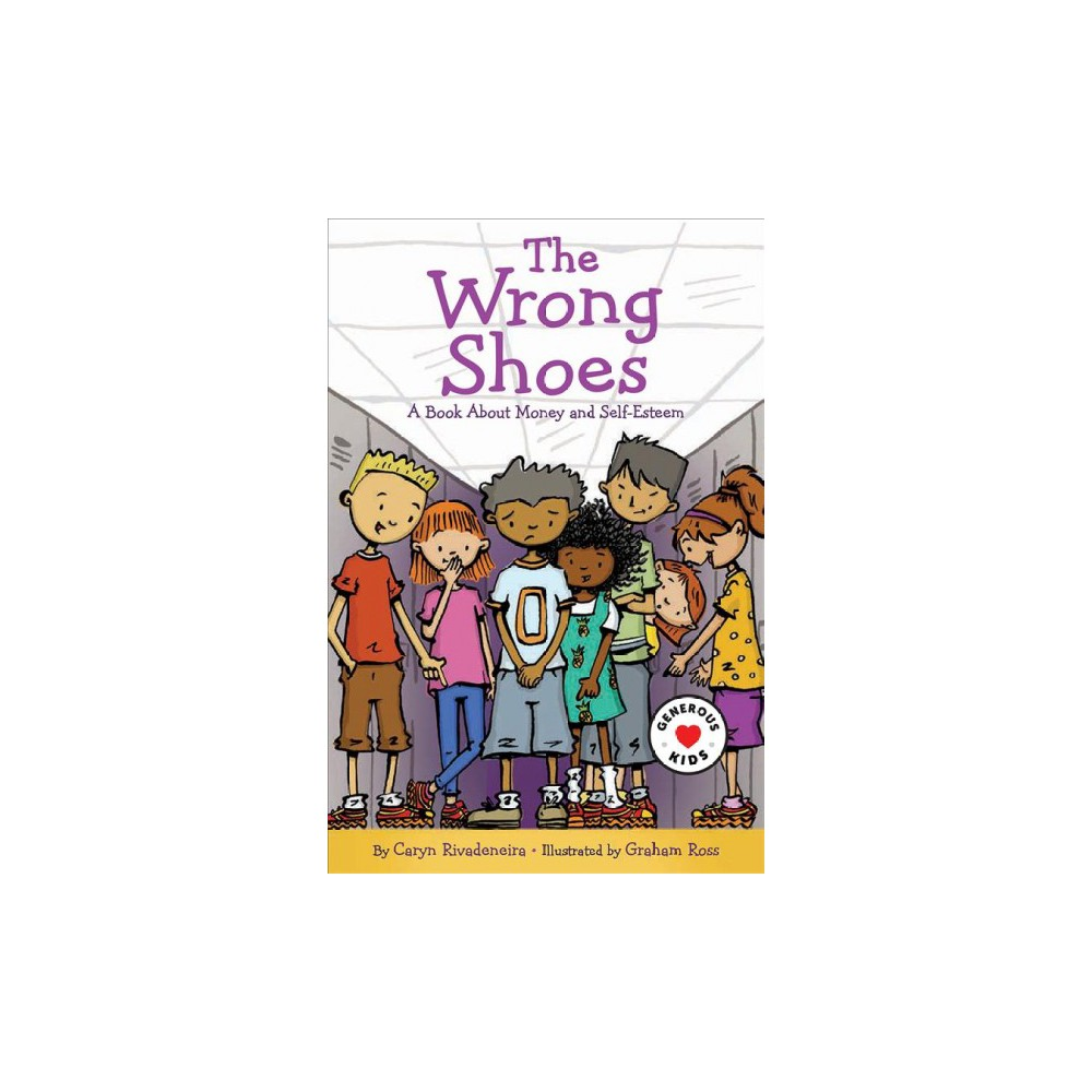 Wrong Shoes : A Book About Money and Self-esteem - by Caryn Rivadeneira (Hardcover)