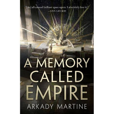 A Memory Called Empire - (Teixcalaan) by  Arkady Martine (Hardcover)