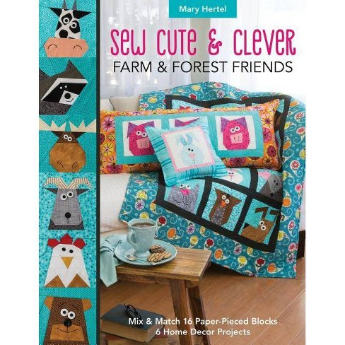 Sew Cute & Clever Farm & Forest Friends - by  Mary Hertel (Paperback) - image 1 of 1