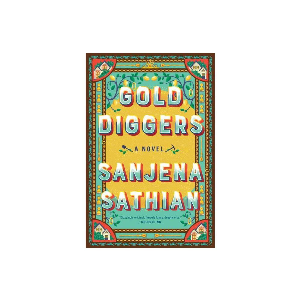 Gold Diggers By Sanjena Sathian Hardcover