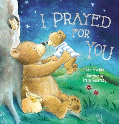 I Prayed for You - Reprint by Jean Fischer (School And Library)