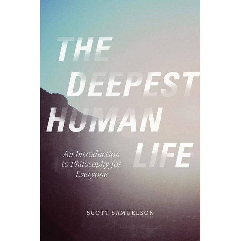 The Deepest Human Life - by  Scott Samuelson (Paperback) - image 1 of 1