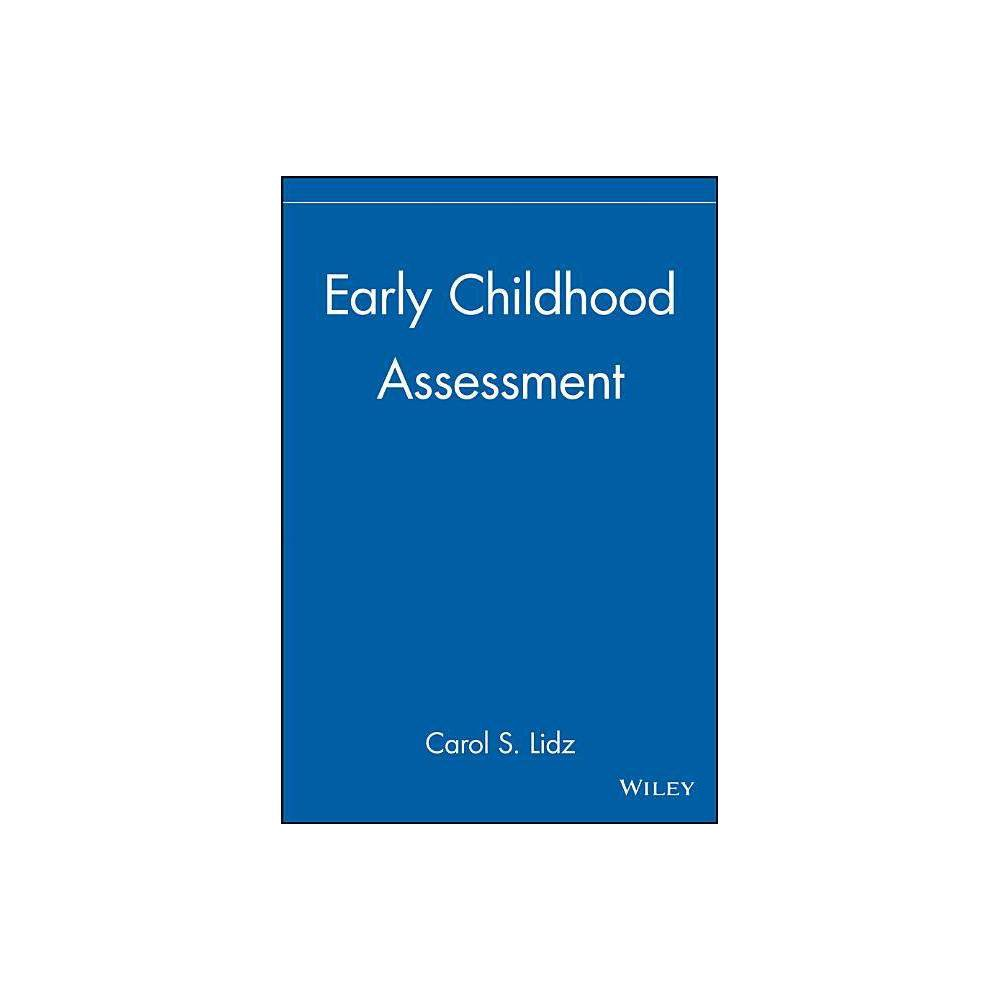 Early Childhood Assessment By Carol S Lidz Hardcover