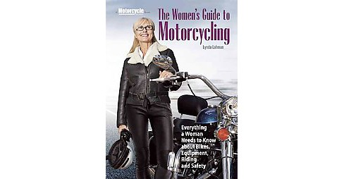 Women's Guide to Motorcycling (Paperback) (Lynda Lahman) - image 1 of 1