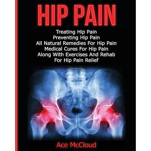 Hip Pain - (Ultimate Guide for Healing Hip Pain with) by  Ace McCloud (Paperback) - image 1 of 1