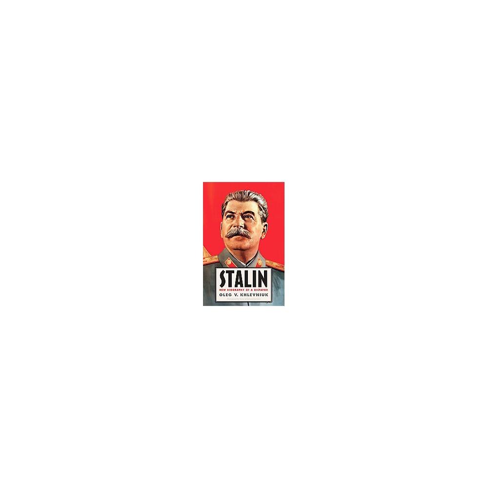 Stalin : New Biography of a Dictator (Reprint) (Paperback) (Oleg V. Khlevniuk)