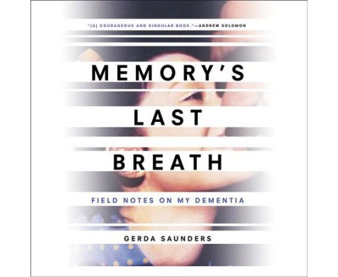 Memory's Last Breath : Field Notes on My Dementia: Library Edition (Unabridged) (CD/Spoken Word) (Gerda - image 1 of 1