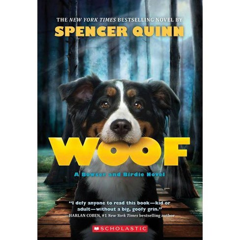 Woof: A Bowser and Birdie Novel - by  Spencer Quinn (Paperback) - image 1 of 1