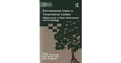 Environmental Crime in Transnational Context : Global Issues in Green Enforcement and Criminology - image 1 of 1