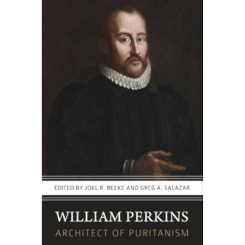 William Perkins, Architect of Puritanism - (Paperback) - image 1 of 1