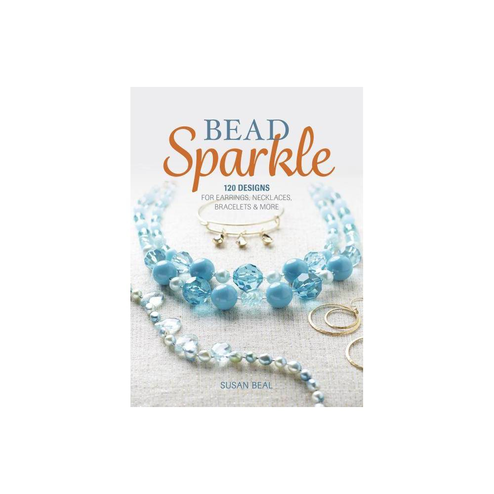 Bead Sparkle - by Susan Beal (Paperback)