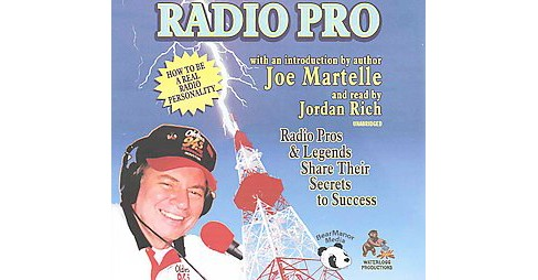 Radio Pro : Radio Pros & Legends Share Their Secrets to Success: Library Edition (Unabridged) (CD/Spoken - image 1 of 1