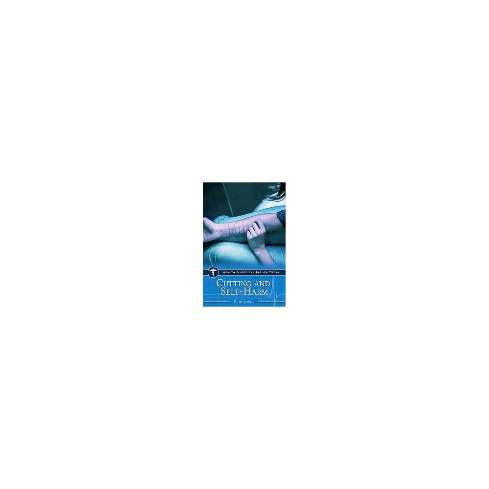 Cutting and Self-Harm ( Health And Medical Issues Today) (Hardcover)