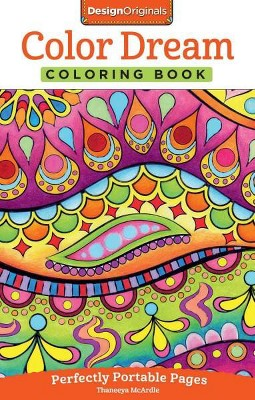 Color Dreams Coloring Book - (On-The-Go! Coloring Book) By Thaneeya McArdle  (Paperback) : Target