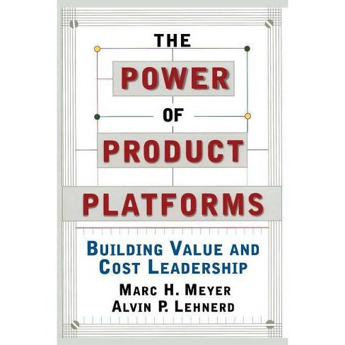 The Power of Product Platforms - by  Alvin P Lehnerd & Marc H Meyer (Paperback) - image 1 of 1