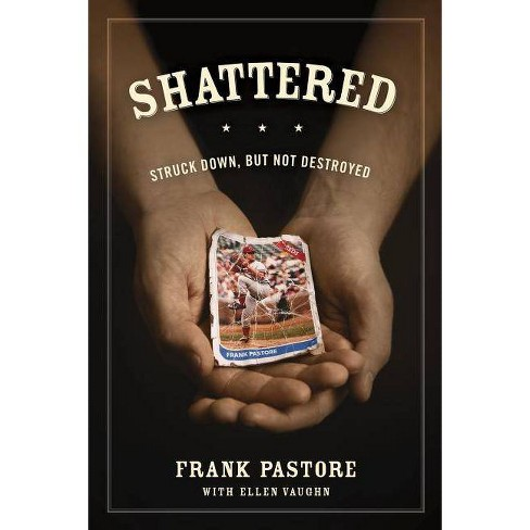 Shattered - by  Frank Pastore (Paperback) - image 1 of 1