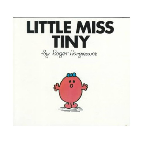 Little Miss Tiny - (Mr. Men and Little Miss) by  Roger Hargreaves (Paperback) - image 1 of 1