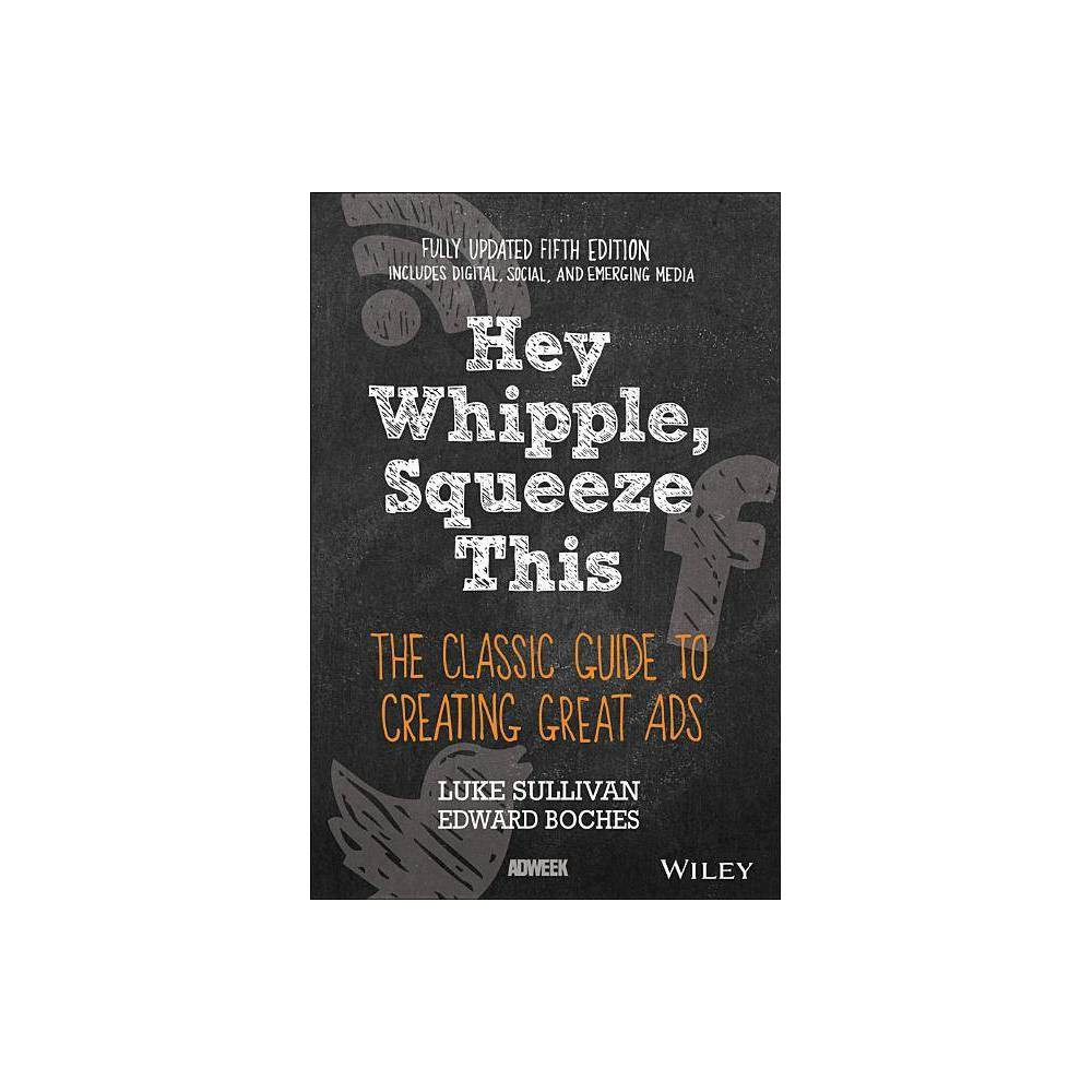 Hey Whipple Squeeze This 5th Edition By Luke Sullivan Paperback