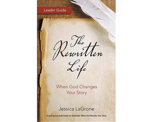 Rewritten Life : When God Changes Your Story (Paperback) (Jessica Lagrone & Jenny Youngman) - image 1 of 1