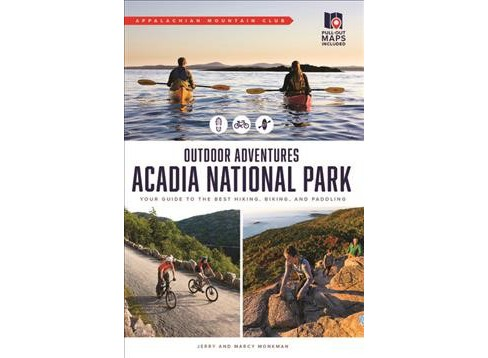 Acadia National Park : Your Guide to the Best Hiking, Biking, and Paddling -  (Paperback) - image 1 of 1