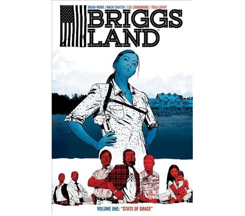 Briggs Land 1 : State of Grace -  (Briggs Land) by Brian Wood (Paperback) - image 1 of 1