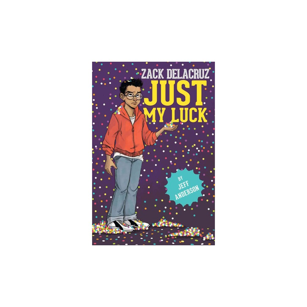 Just My Luck (Hardcover) (Jeff Anderson)