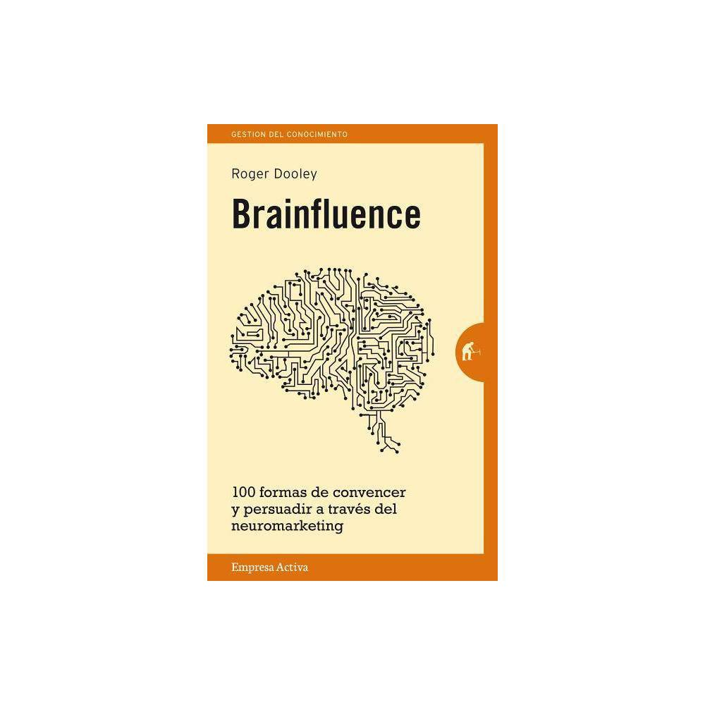 Brainfluence By Roger Dooley Paperback