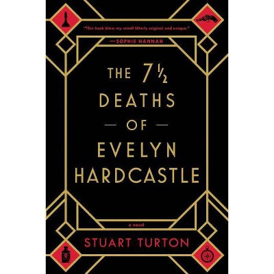 7  Deaths of Evelyn Hardcastle -  Reprint by Stuart Turton (Paperback)
