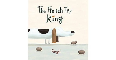 French Fry King (Translation) (Hardcover) (Roge) - image 1 of 1