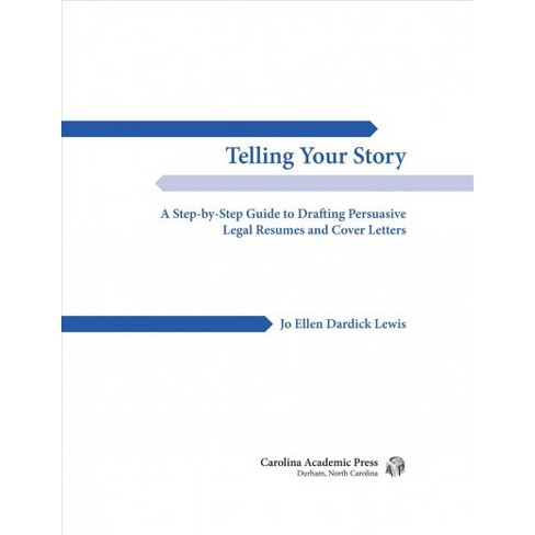 Telling Your Story A Step By Step Guide To Drafting Persuasive - Legal-resumes