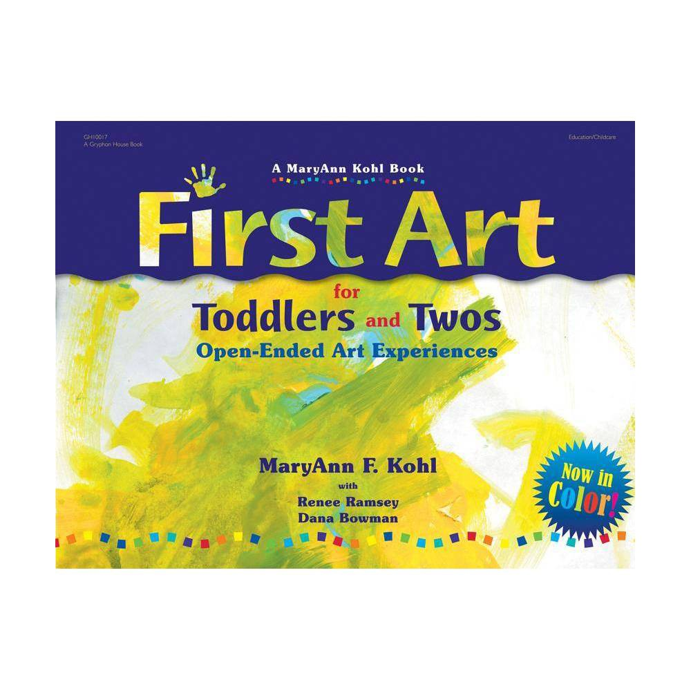 First Art for Toddlers and Twos - by Maryann Kohl (Paperback) First Art for Toddlers and Twos - by Maryann Kohl (Paperback)