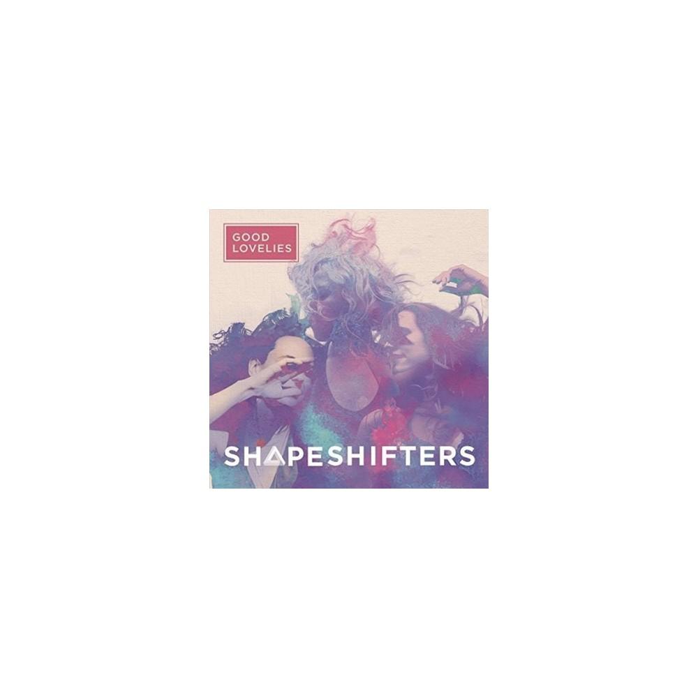 Good Lovelies - Shapeshifters (Vinyl)