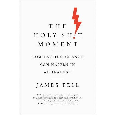 The Holy Sh!t Moment - By James Fell (Hardcover) : Target