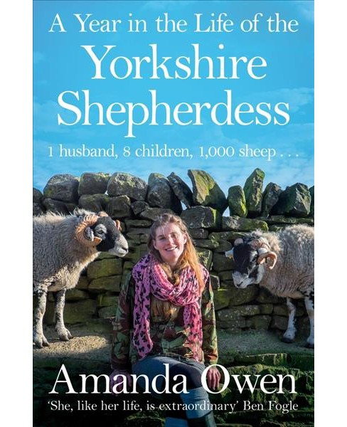 Year in the Life of the Yorkshire Shepherdess -  Reprint by Amanda Owen (Paperback) - image 1 of 1