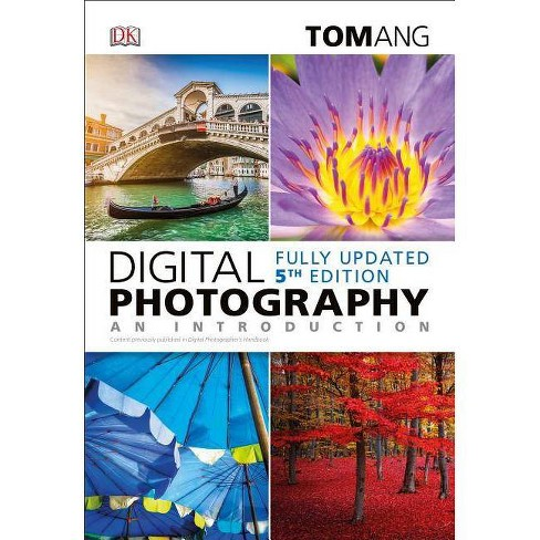 Digital Photography: An Introduction, 5th Edition - by  Tom Ang (Paperback) - image 1 of 1