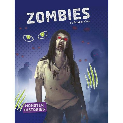 Zombies - (Monster Histories) by  Bradley Cole (Paperback) - image 1 of 1