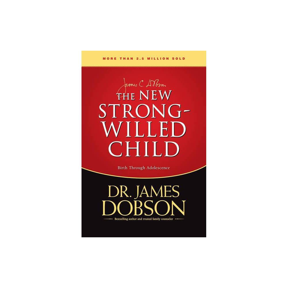 The New Strong Willed Child By James C Dobson Hardcover