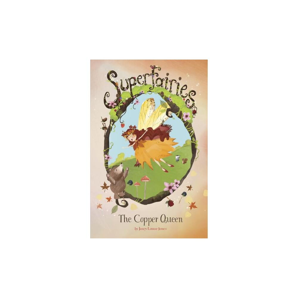Copper Queen - (Superfairies) by Janey Louise Jones (Paperback)