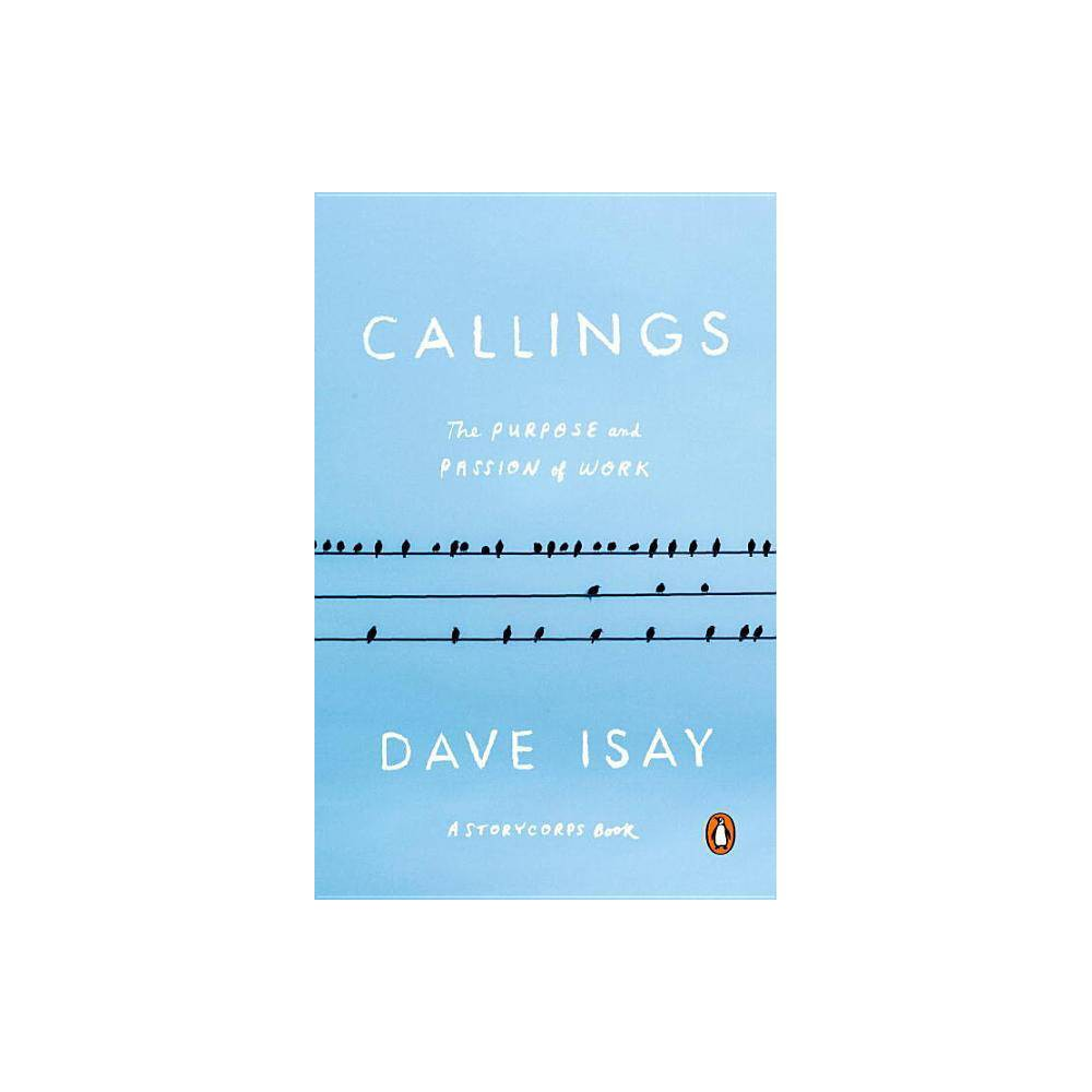 Callings Storycorps Book By Dave Isay Paperback