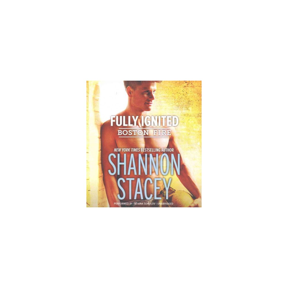 Fully Ignited (Unabridged) (CD/Spoken Word) (Shannon Stacey)