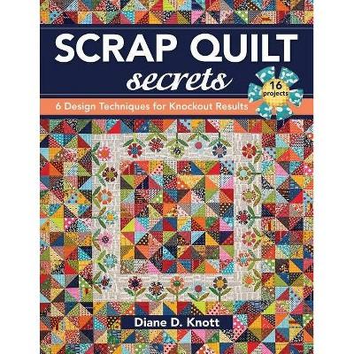 Scrap Quilt Secrets - Print on Demand Edition - by  Diane D Knott (Paperback)