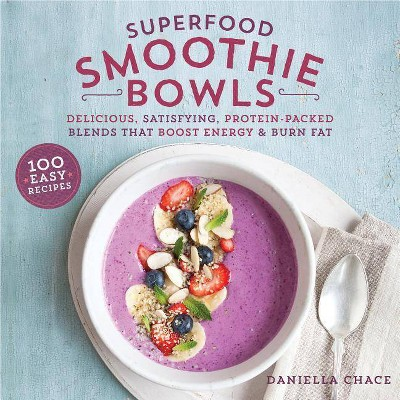 Superfood Smoothie Bowls - by Daniella Chace (Paperback)