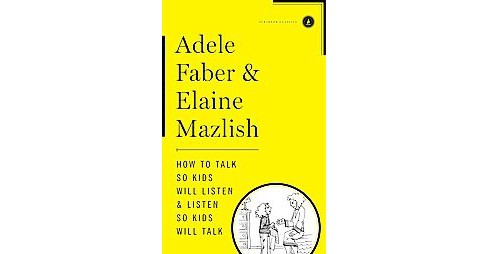 How to Talk So Kids Will Listen & Listen So Kids Will Talk (Hardcover) (Adele Faber) - image 1 of 1