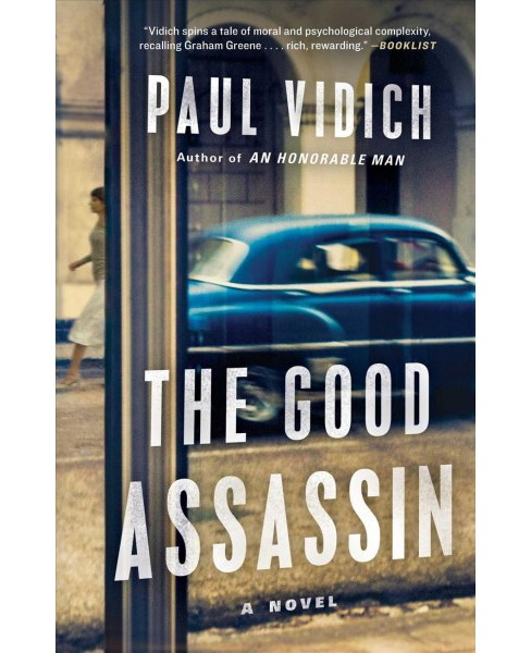 Good Assassin -  Reprint by Paul Vidich (Paperback) - image 1 of 1