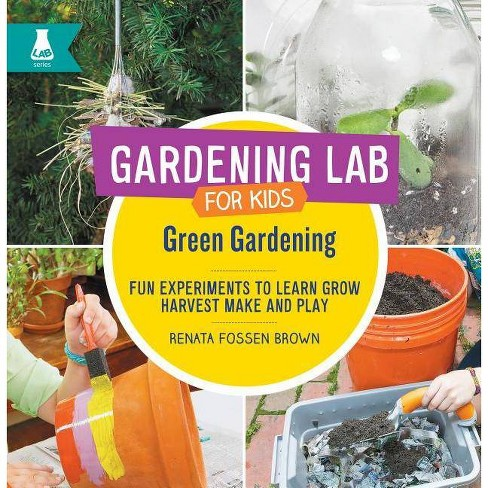 Green Gardening - (Gardening Lab for Kids) by  Renata Fossen Brown (Hardcover) - image 1 of 1