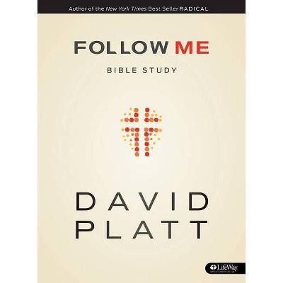 Follow Me Bible Study - Member Book - by  David Platt (Paperback)