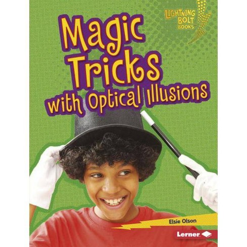 Magic Tricks with Optical Illusions - (Lightning Bolt Books (R) -- Magic Tricks) by  Elsie Olson - image 1 of 1